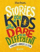 Cover-Bild zu Stories for Kids Who Dare to be Different - Vom Mut, anders zu sein von Brooks, Ben