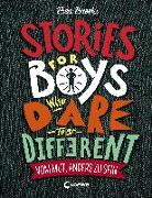Cover-Bild zu Stories for Boys who dare to be different - Vom Mut, anders zu sein von Brooks, Ben