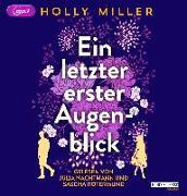 Cover-Bild zu Ein letzter erster Augenblick von Miller, Holly