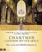 Cover-Bild zu Burggrabe, Helge: Chartres - Lauschen mit der Seele