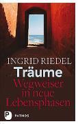 Cover-Bild zu Riedel, Ingrid: Träume - Wegweiser in neue Lebensphasen