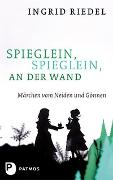 Cover-Bild zu Riedel, Ingrid: Spieglein, Spieglein an der Wand