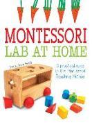 Cover-Bild zu Montessori Lab at Home: A Practical Guide to the Montessori Teaching Method von Piroddi, Chiara (Ausw.)