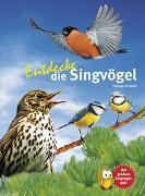 Cover-Bild zu Entdecke die Singvögel von Schmidt, Thomas