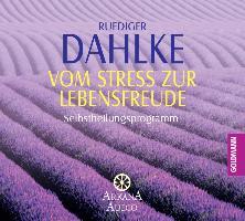 Cover-Bild zu Vom Stress zur Lebensfreude von Dahlke, Ruediger