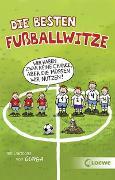 Cover-Bild zu Die besten Fußballwitze - Wir haben zwar keine Chance, aber die müssen wir nutzen! von Fiedler-Tresp, Sonja (Hrsg.)