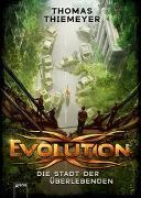 Cover-Bild zu Evolution. Die Stadt der Überlebenden von Thiemeyer, Thomas