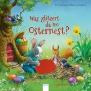 Cover-Bild zu Was glitzert da im Osternest? von Kaup, Ulrike