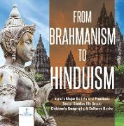 Cover-Bild zu True Faith, One: From Brahmanism to Hinduism | India's Major Beliefs and Practices | Social Studies 6th Grade | Children's Geography & Cultures Books (eBook)