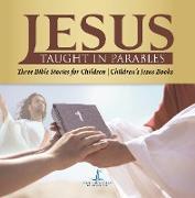 Cover-Bild zu True Faith, One: Jesus Taught in Parables | Three Bible Stories for Children | Children's Jesus Books (eBook)