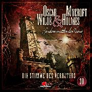 Cover-Bild zu Maas, Jonas: Oscar Wilde & Mycroft Holmes, Sonderermittler der Krone, Folge 30: Die Stimme des Verräters (Audio Download)