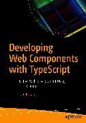 Cover-Bild zu Krause, Jörg: Developing Web Components with TypeScript (eBook)