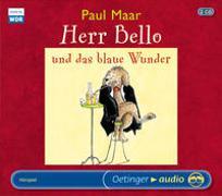 Cover-Bild zu Maar, Paul: Herr Bello und das blaue Wunder (2 CD)