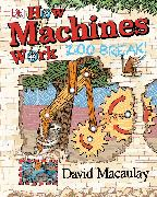 Cover-Bild zu How Machines Work: Zoo Break! von Macaulay, David