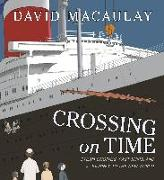 Cover-Bild zu Crossing on Time: Steam Engines, Fast Ships, and a Journey to the New World von Macaulay, David