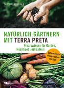 Cover-Bild zu Pfützner, Caroline: Natürlich gärtnern mit Terra Preta