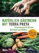 Cover-Bild zu Pfützner, Caroline: Natürlich gärtnern mit Terra Preta (eBook)