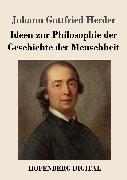 Cover-Bild zu Ideen zur Philosophie der Geschichte der Menschheit (eBook) von Herder, Johann Gottfried
