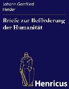 Cover-Bild zu Briefe zur Beförderung der Humanität (eBook) von Herder, Johann Gottfried