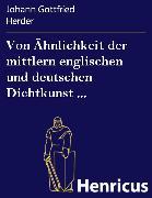 Cover-Bild zu Von Ähnlichkeit der mittlern englischen und deutschen Dichtkunst (eBook) von Herder, Johann Gottfried