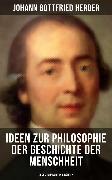 Cover-Bild zu Ideen zur Philosophie der Geschichte der Menschheit (Alle 4 Bände) (eBook) von Herder, Johann Gottfried