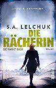 Cover-Bild zu Die Rächerin - Sie findet dich von Lelchuk, S. A.