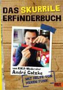 Cover-Bild zu Das skurrile Erfinderbuch von Gatzke, André
