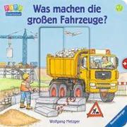 Cover-Bild zu Gernhäuser, Susanne: Was machen die großen Fahrzeuge?