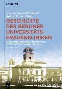 Cover-Bild zu David, Matthias (Hrsg.): Geschichte der Berliner Universitäts-Frauenkliniken