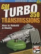 Cover-Bild zu GM Turbo 350 Transmissions: How to Rebuild and Modify von Ruggles, Cliff