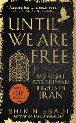 Cover-Bild zu Until We Are Free (eBook) von Ebadi, Shirin