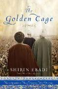 Cover-Bild zu The Golden Cage: Three Brothers, Three Choices, One Destiny von Ebadi, Shirin