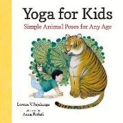 Cover-Bild zu Pajalunga, Lorena V.: Yoga for Kids: Simple Animal Poses for Any Age