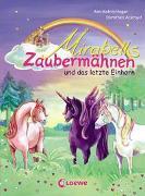 Cover-Bild zu Heger, Ann-Katrin: Mirabells Zaubermähnen und das letzte Einhorn