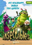 Cover-Bild zu Fendrich, Nadja: Insectibles 2 - Mit Volldampf durch den Garten (eBook)