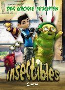 Cover-Bild zu Fendrich, Nadja: Insectibles 3 - Das große Leuchten (eBook)