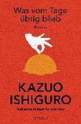 Cover-Bild zu Was vom Tage übrig blieb von Ishiguro, Kazuo