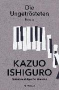 Cover-Bild zu Die Ungetrösteten von Ishiguro, Kazuo