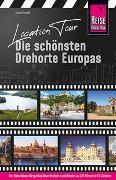 Cover-Bild zu Location Tour - Die schönsten Drehorte Europas von Schäfli, Roland