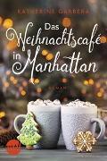 Cover-Bild zu Garbera, Katherine: Das Weihnachtscafé in Manhattan