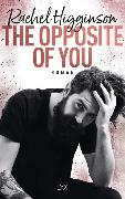 Cover-Bild zu Higginson, Rachel: The Opposite of You