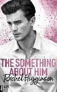 Cover-Bild zu Higginson, Rachel: The Something About Him (eBook)