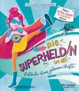 Cover-Bild zu Kaiser, Natasa: Die Superheldin in dir: Entdecke deine geheimen Kräfte