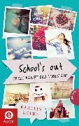 Cover-Bild zu School`s out - Jetzt fängt das Leben an! (eBook) von Kolbe, Karolin