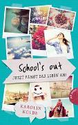 Cover-Bild zu School`s out - Jetzt fängt das Leben an! von Kolbe, Karolin