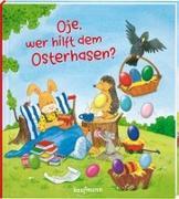 Cover-Bild zu Lückel, Kristin: Oje, wer hilft dem Osterhasen?