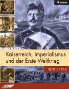 Cover-Bild zu Kaiserreich, Imperialismus und der Erste Weltkrieg von United Soft Media Verlag GmbH (USM) (Hrsg.)