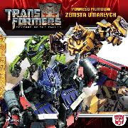 Cover-Bild zu Transformers 2 - Powiesc filmowa - Zemsta upadlych (Audio Download) von Jolley, Dan