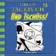 Cover-Bild zu Und tschüss! - Gregs Tagebuch 12 (Audio Download) von Kinney, Jeff