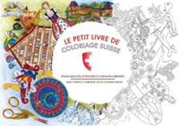 Cover-Bild zu Le Petit Livre De Coloriage Suisse von Howell, Janet
